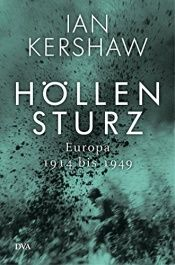 book cover of Höllensturz: Europa 1914 bis 1949 by Ian Kershaw
