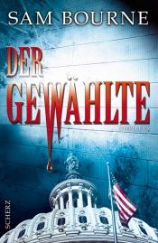 book cover of Der Gewählte by Sam Bourne