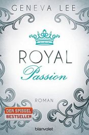 book cover of Royal Passion: Roman (Die Royals-Saga, Band 1) by Geneva Lee