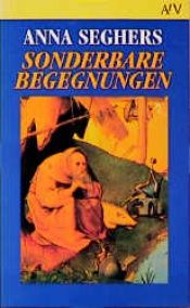 book cover of Sonderbare Begegnungen by Anna Seghers