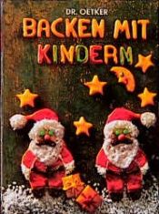 book cover of Backen mit Kindern : Dr. Oetker by Carola Reich