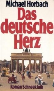 book cover of Das deutsche Herz. Roman by Michael Horbach