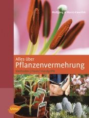 book cover of Alles über Pflanzenvermehrung: Methoden - Praxis - Handgriffe by Marco Kawollek  &  Wolfgang Kawollek