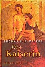 book cover of Die Kaiserin by Thomas R. P. Mielke