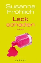 book cover of Lackschaden by Susanne Fröhlich