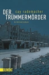 book cover of Der Trümmermörder by Cay Rademacher