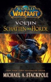 book cover of World of Warcraft: Vol'jin - Schatten der Horde by Michael A. Stackpole