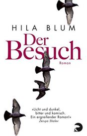 book cover of Der Besuch: Roman by Hila Blum