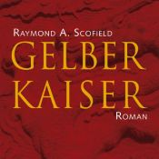 book cover of Gelber Kaiser (ungekürzte Lesung auf 15 Audio-CDs + 2 Bonus MP3-CDs) by Raymond A. Scofield