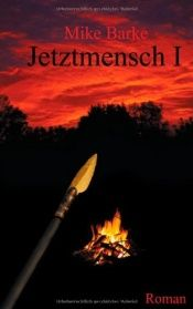 book cover of Jetztmensch 1 by Mike Barker