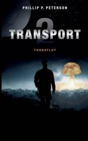 book cover of Transport 2: Todesflut by Phillip P. Peterson