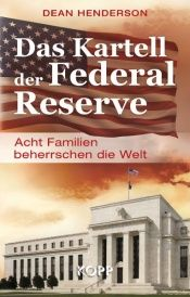 book cover of Das Kartell der Federal Reserve by Dean Henderson