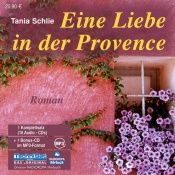 book cover of Eine Liebe in der Provence. 10 CDs + mp3-CD by Tania Schlie