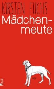 book cover of Mädchenmeute by Kirsten Fuchs
