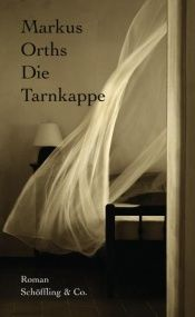 book cover of Die Tarnkappe by Markus Orths