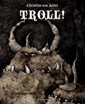 book cover of Troll! by Christian von Aster