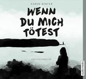 book cover of Wenn du mich tötest by Karen Winter|Pascal Breuer