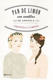 book cover of Pan de limón con semillas de amapola by Cristina Campos