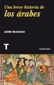 book cover of Una Breve Historia De Los Arabes (Noema) by John McHugo
