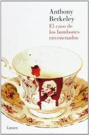 book cover of El caso de los bombones envenenados (Roger Sheringham) (LUMEN) by Anthony Berkeley Cox