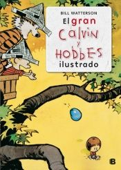 book cover of El Gran Calvin y Hobbes ilustrado : the indispensable Calvin & Hobbes by Bill Watterson
