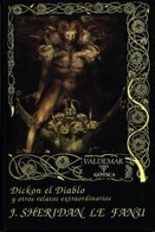 book cover of Dickon el Diablo : y otros relatos extraordinarios by Sheridan Le Fanu