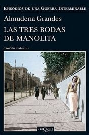 book cover of Las tres bodas de Manolita (Andanzas) by Almudena Grandes