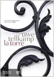 book cover of La torre: storia di una moderna atlantide by Uwe Tellkamp