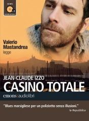 book cover of Casino totale letto da Valerio Mastandrea. Audiolibro. CD Audio formato MP3 by Jean-Claude Izzo