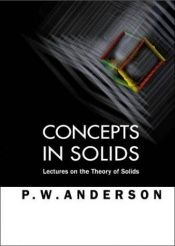 book cover of Concepts in solids : lectures on the theory of solids by Philip Warren Anderson