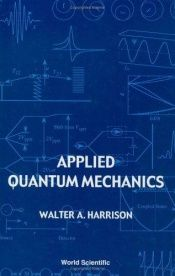 book cover of Applied Quantum Mechanics by Walter A. Harrison