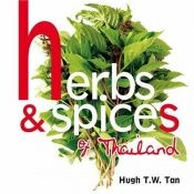 book cover of Herbs & Spices of Thailand by Hugh T.W. Tan