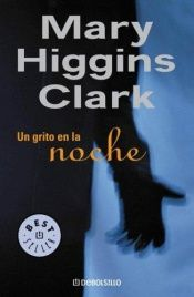 book cover of Un Grito en la Noche by Mary Higgins Clark