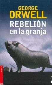 book cover of Rebelión en la granja by George Orwell