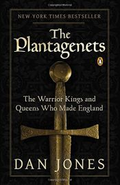 book cover of The Plantagenets: The Warrior Kings and Queens Who Made England by Dan Jones