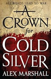 book cover of A Crown for Cold Silver (The Crimson Empire) by Alex Marshall