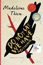 book cover of Do Not Say We Have Nothing by Madeleine Thien