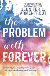 book cover of The Problem with Forever (Harlequin Teen) by Jennifer L. Armentrout