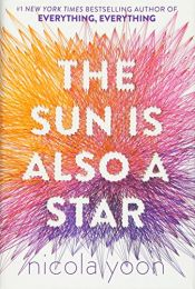 book cover of The Sun Is Also a Star (Yoon, Nicola) by Nicola Yoon