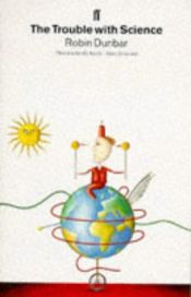 book cover of The trouble with science by Robin Dunbar