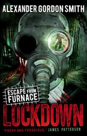 book cover of Lockdown: Escape from Furnace 1 (Escape from Furnace (Quality)) by Alexander Gordon Smith