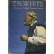 book cover of T. H. White:A Biography by Sylvia Townsend Warner