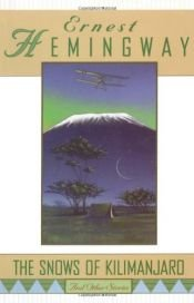 book cover of Snows of Kilimanjaro, The: WITH Pomegranate Trees AND Untold Lie (Short Stories) by Ernest Hemingway