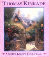 book cover of A Sister Knows Your Heart by Thomas Kinkade
