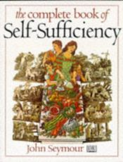 book cover of Complete book of self-sufficiency by John Seymour