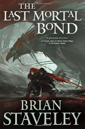 book cover of The Last Mortal Bond: Chronicle of the Unhewn Throne, Book III by Brian Staveley