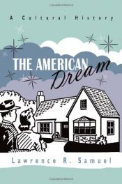book cover of The American Dream: A Cultural History by Lawrence Samuel