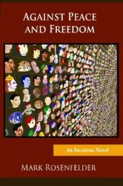 book cover of Against Peace and Freedom by Mark Rosenfelder