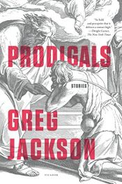 book cover of Prodigals: Stories by Gregg Jackson