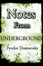 book cover of Notes from the Underground by Fyodor Dostoyevsky
